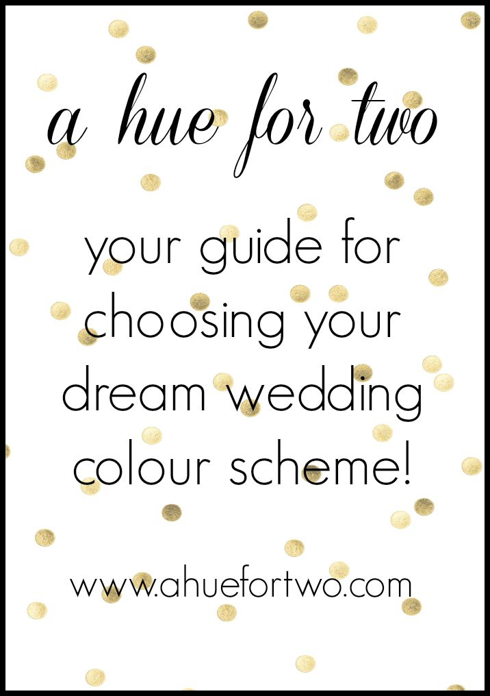 A blog specifically designed to help engaged couples discover their dream colour scheme for their wedding! | www.ahuefortwo.com
