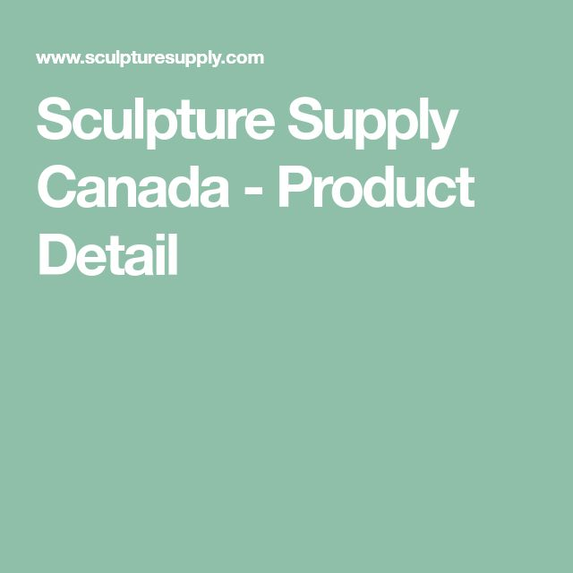 Sculpture Supply Canada - Product Detail