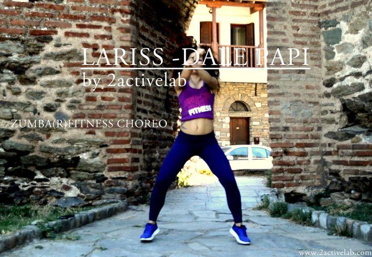 Lariss - Dale Papi  -ZUMBA(R)FITNESS CHOREO