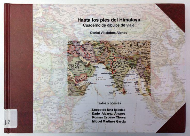 Hasta los pies del Himalaya : cuaderno de dibujos de viaje / Daniel Villalobos.-- Valladolid [etc.] : Universidad de Valladolid, Secretariado de Publicaciones e Intercambio Editorial [etc.], 2004 en http://absysnet.bbtk.ull.es/cgi-bin/abnetopac?TITN=313695