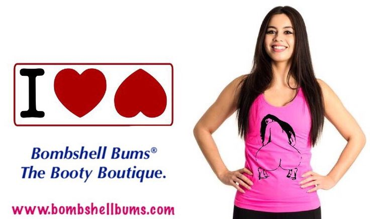Bombshell Bums® is the worlds first clothing brand dedicated to appreciating the Booty. Back Side Pride is what we're all about.  Get your Butt in our gear and check out www.bombshellbums.com for mans and ladies apparel, T-shirts, Booty Shorts, Work Out Pants, 3D Soft Bum Mouse Pads, Wall Posters, Bumper Stickers and more.  Free Delivery Worldwide. Bombshell Bums® the Booty Boutique. www.bombshellbums.com