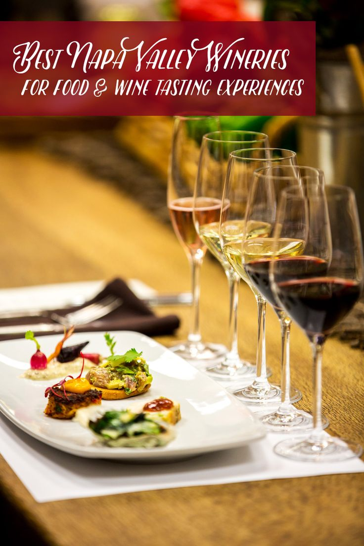 The Best Napa Wineries for Food and Wine Tasting Experiences #VisitNapaValley