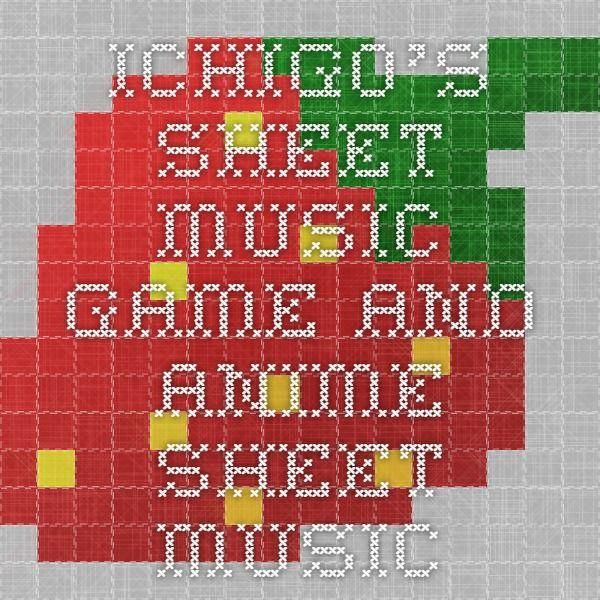 Ichigo's Sheet Music - Game and Anime Sheet Music