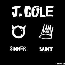 Every saint gotta past, every sinner gotta futre. Every loser gotta winner, and every winner gotta lose some dat