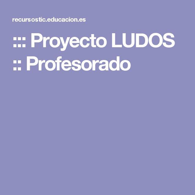 ::: Proyecto LUDOS :: Profesorado