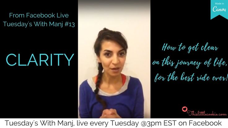 Tuesdays With Manj #13: CLARITY (from Facebook live)