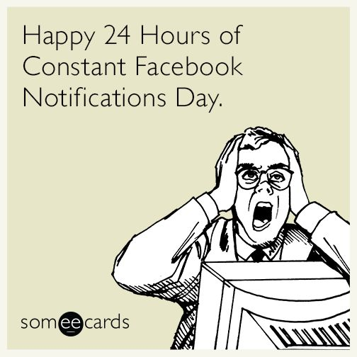 Free, Birthday Ecard: Happy 24 Hours of Constant Facebook Notifications Day