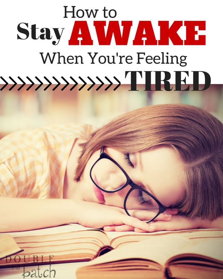 Tips to help you stay awake when you are feeling tired. #DoubletheBatch