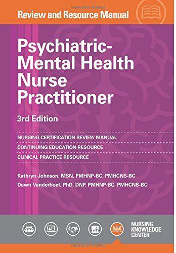 Psychiatric-Mental Health Nurse Practitioner Review Manual, 3rd Edition: 9781935213628: Medicine & Health Science Books @ Amazon.com