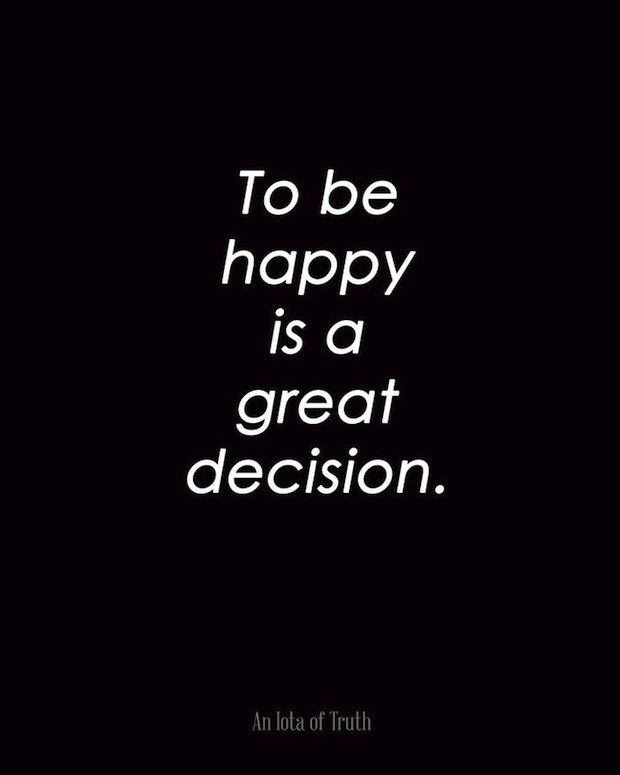 To be happy is agreat decision. See more at : www.catfishnet.com. #inspirationalquotesbullying #Catfishnet.