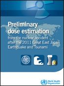 WHO | Preliminary Dose Estimation from the nuclear accident after the 2011 Great East Japan Earthquake and Tsunami