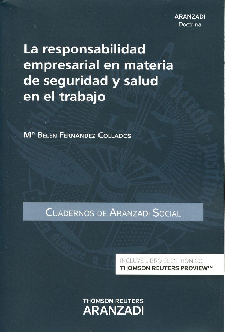 La responsabilidad empresarial en materia de seguridad y salud en el trabajo / Mª Belén Fernandéz Collados.    Aranzadi, 2014
