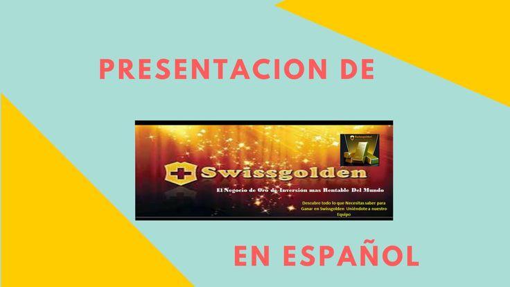 Presentación de Swissgolden en Español