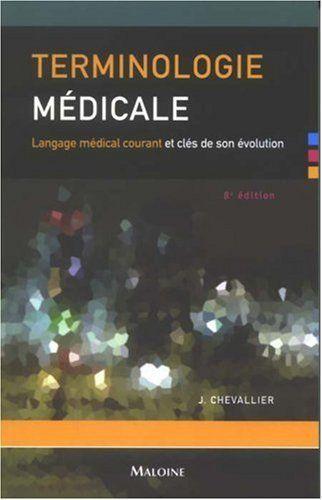 Terminologie médicale : Langage médical courant et clés de son évolution de Jacques Chevallier et autres