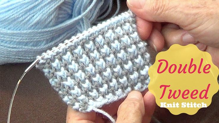 www.joannesweb.com This is a little thicker of a stitch. Very decorative. INSTRUCTIONS: Double Tweed Knit Stitch Multiple of 2 +1 K=knit Knit under= Knit fro...