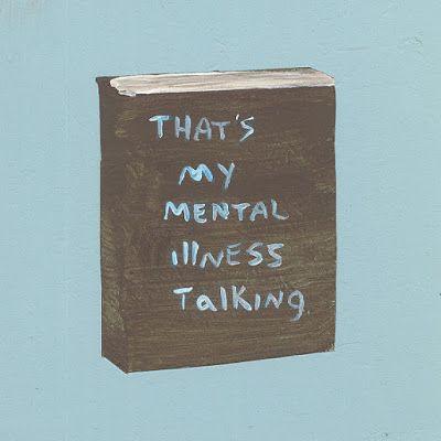 Essa é minha  doença mental falando