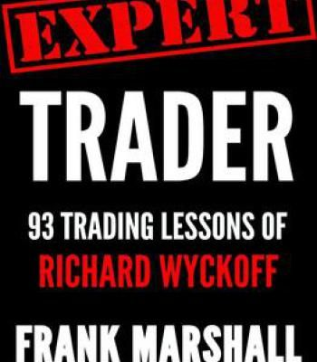 Frank Marshall – Expert Trader: 93 Trading Lessons Of Richard Wyckoff PDF