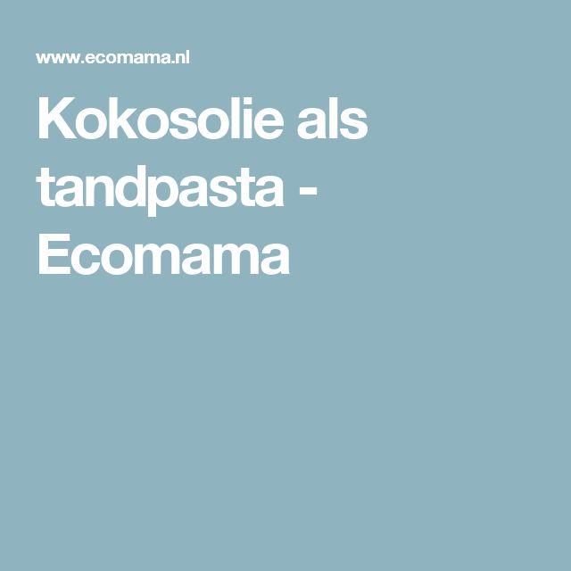 Kokosolie als tandpasta - Ecomama
