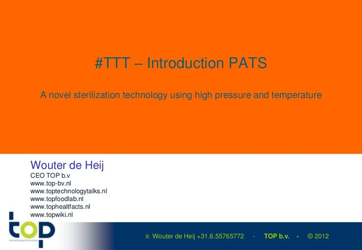 introducing-pats-novel-sterilization-using-high-pressure-and-temperature by TOP Technology Talks (TOP b.v.) via Slideshare