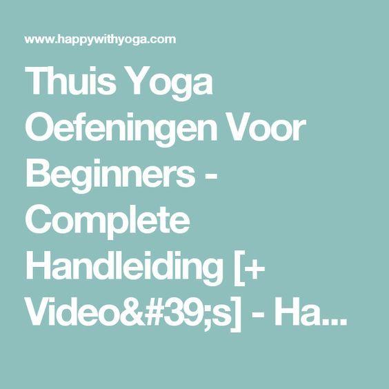 Thuis Yoga Oefeningen Voor Beginners - Complete Handleiding [+ Video's] - Happy with Yoga