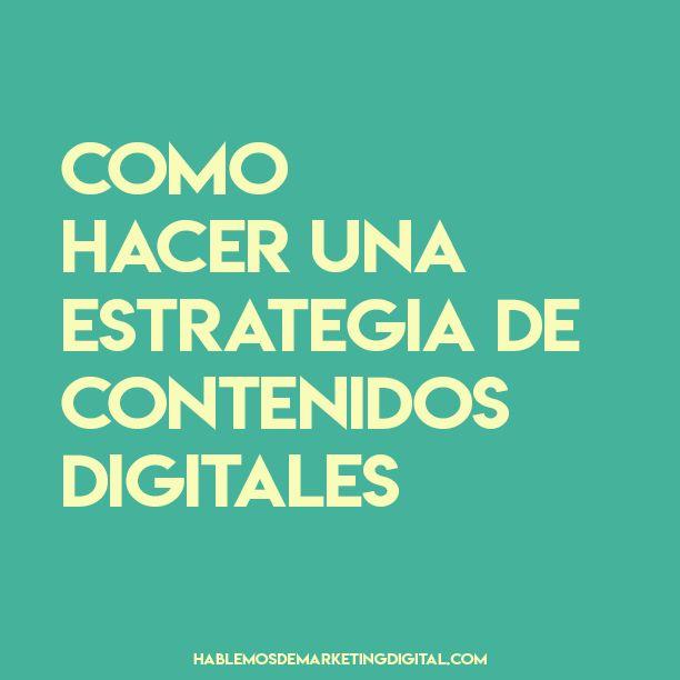 Como hacer una estrategia de contenidos digitales | hablemosdemarketingdigital.com