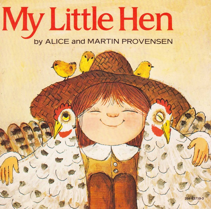 My Little Hen Alice and Martin Provensen ~ Random House, 1973