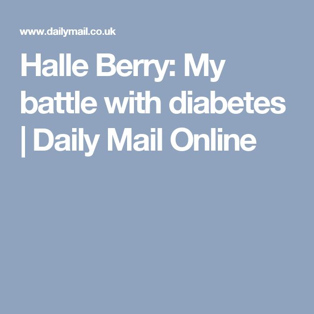 Daily Mail Online: 25+ Best Ideas About Halle Berry Diabetes On Pinterest