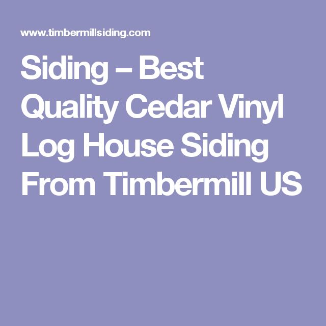 Siding – Best Quality Cedar Vinyl Log House Siding From Timbermill US