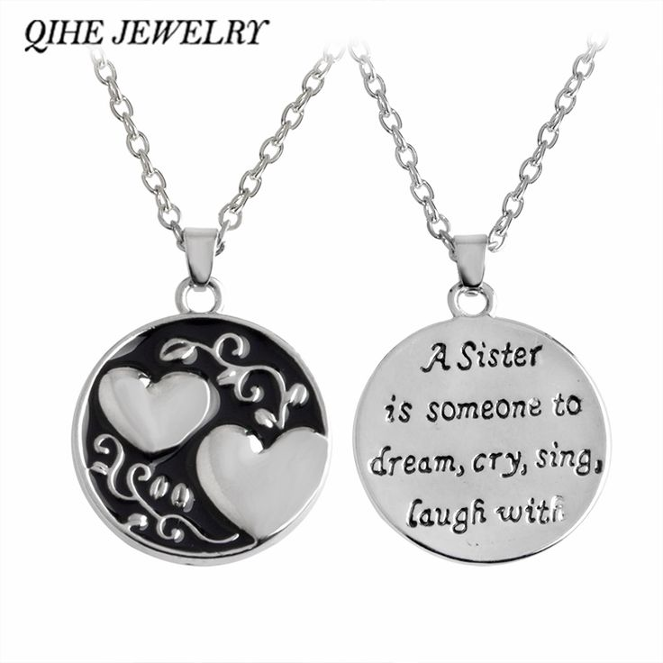 QIHE JEWELRY A sister is someone to dream cry sing laugh with Sister Pendant Necklace Women Fashion Jewelry Sister Gifts