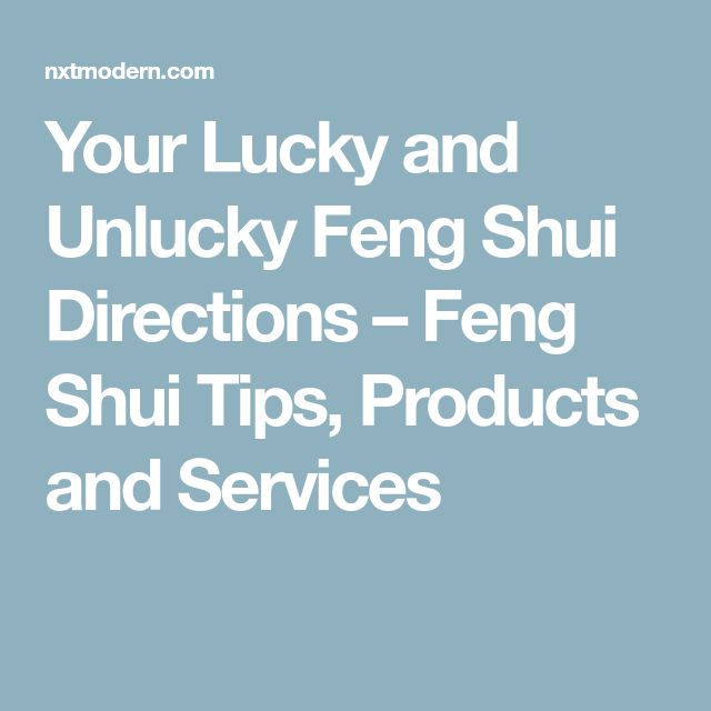 Your Lucky and Unlucky Feng Shui Directions – Feng Shui Tips, Products and Services