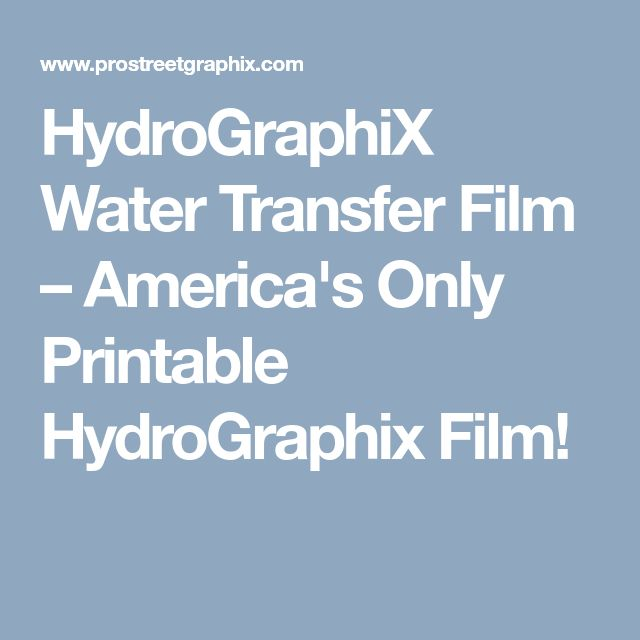 HydroGraphiX Water Transfer Film – America's Only Printable HydroGraphix Film!
