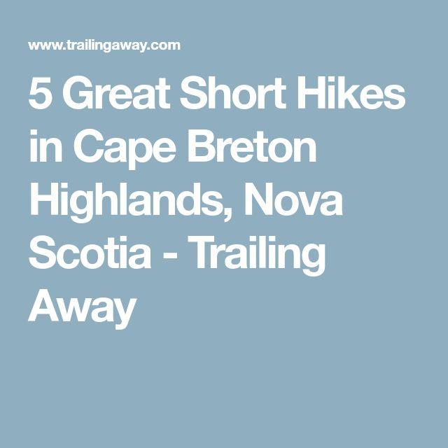 5 Great Short Hikes in Cape Breton Highlands, Nova Scotia - Trailing Away