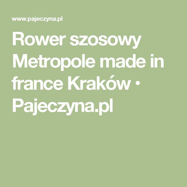 Rower szosowy Metropole made in france Kraków • Pajeczyna.pl
