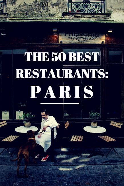 The 50 Best Restaurants in Paris need to try some of these