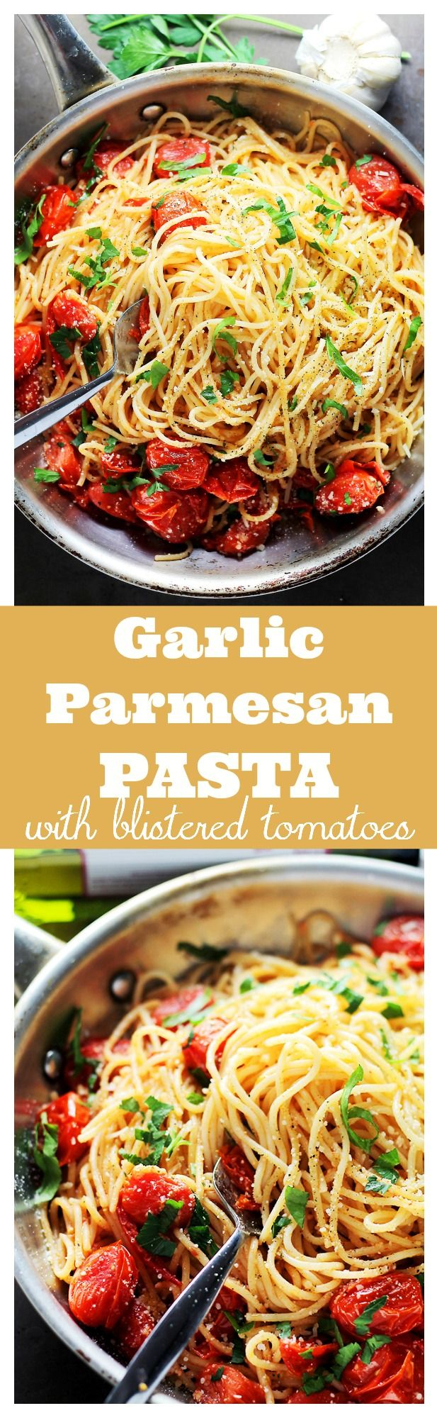 Garlic Parmesan Spaghetti with Blistered Tomatoes -  Tossed in roasted garlic oil, blistered tomatoes and a handful of parmesan cheese, these easy, 20-minute Garlic Parmesan Spaghetti are your best bet! YET!
