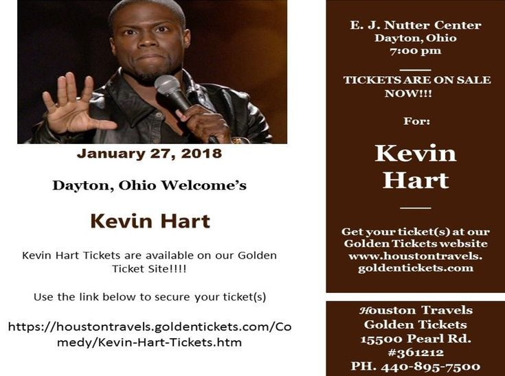 Needing A Ticket? Coming To Dayton, Ohio!!!! Kevin Hart!!!!!!!!!!!!   Kevin Hart is Coming to the E. J. Nutter Center in Dayton, Ohio on January 27, 2018 at 7pm!!!!  Kevin Hart Comedy Tickets are available on our Golden Ticket Site!!!!   Click on the link below to secure your ticket(s)   They are selling out fast!!!  https://houstontravels.goldentickets.com/Comedy/Kevin-Hart-Tickets.htm