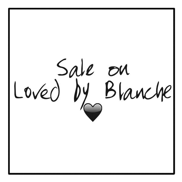 It's SALE on www.lovedbyblanche.com
