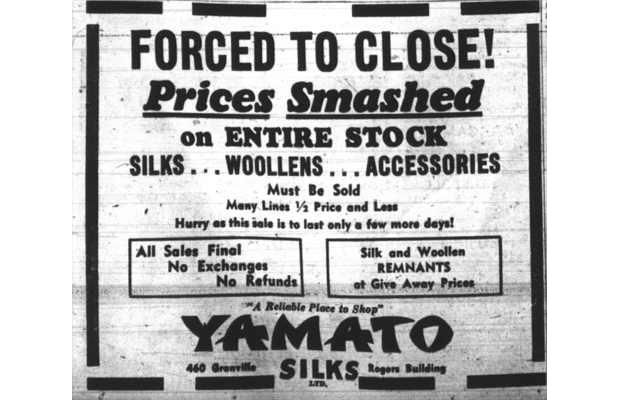 An April 1942 ad in The Province newspaper for Yamato Silks at 460 Granville Street. Japanese-Canadians were forced to leave their homes and businesses and report to internment camps beginning April 1, 1942.