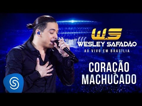 Wesley Safadão - Coração Machucado [DVD Ao vivo em Brasília - Disponível em todas as lojas] - YouTube