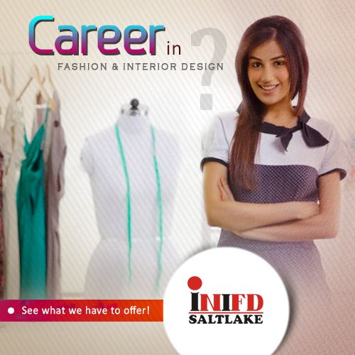 Career in Fashion & interior design? See what we have to offer!  Join us @ INIFD Saltlake Kolkata! #FashionDesign #InteriorDesign #FashionDesigning #InteriorDesigning #Fashionable #HomeDecor #HomeInterior