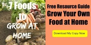 Free Resource Guide to Grow Your Own Food at Home
