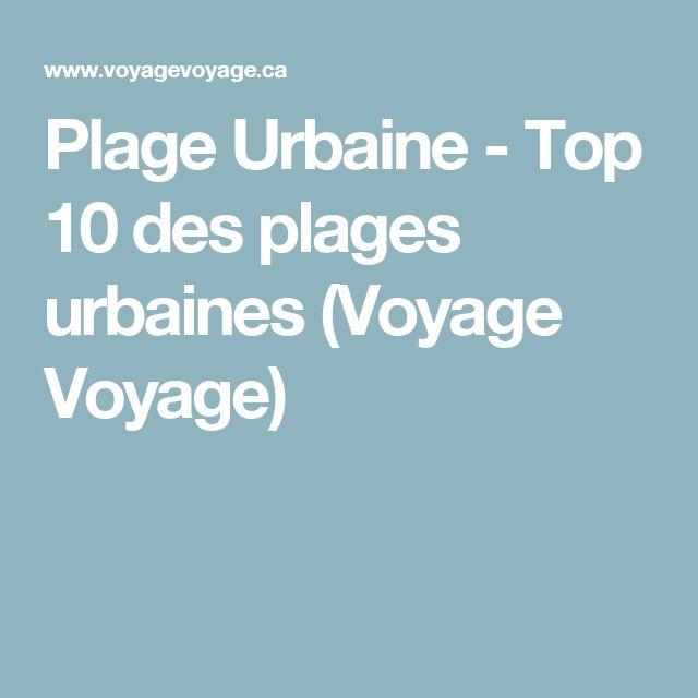 Plage Urbaine - Top 10 des plages urbaines (Voyage Voyage)