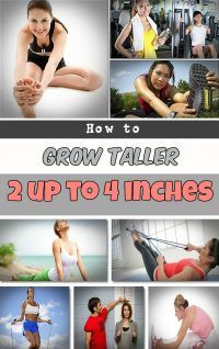 Learn how to grow taller 2 up to 4 inches.