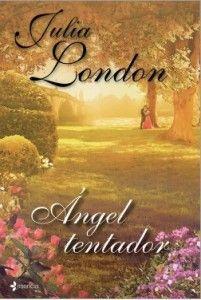 """""""Ángel tentador"""" es un libro de una de las escritoras de novelas románticas históricas más importantes del panorama, Julia London, ha conseguido sobre todo mucho éxito gracias a sus sagas que han teni"""