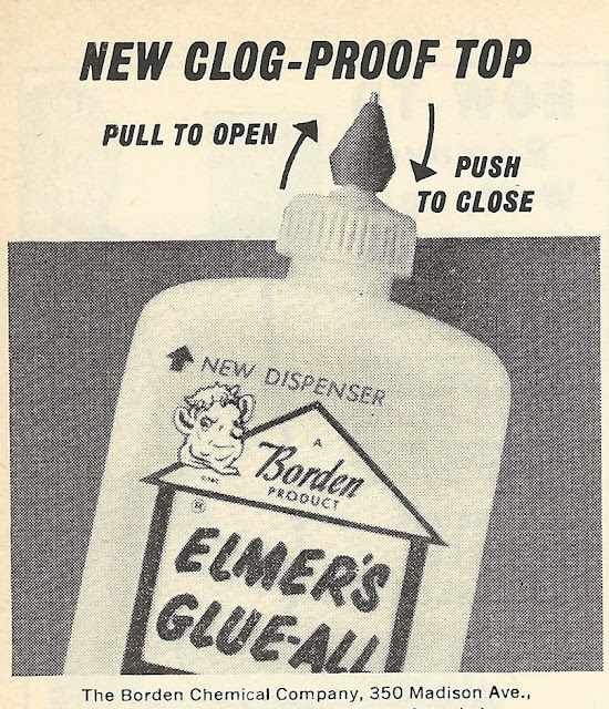 1962 ad: Elmer's Glue-All with Clog-Proof Top- I remember the cap looking like that - you pulled up on it