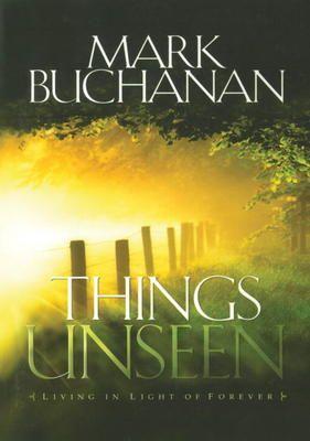 Things Unseen - Mark Buchanan