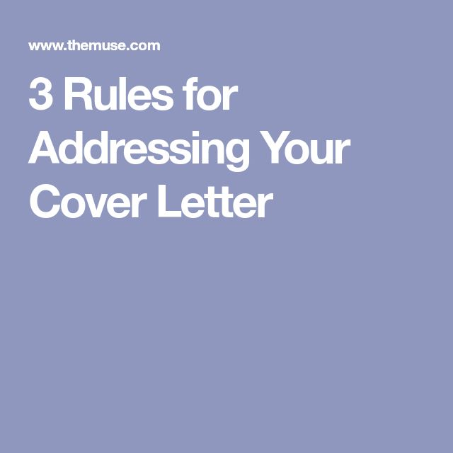 3 Rules for Addressing Your Cover Letter