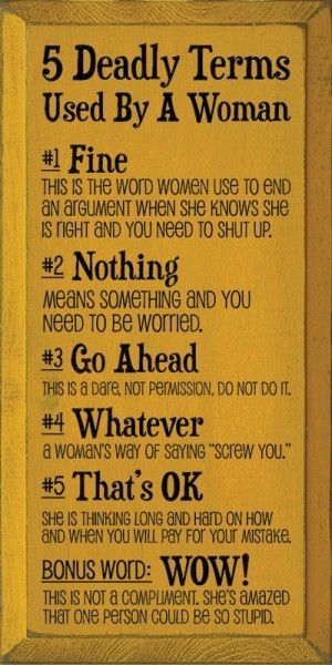 5 Deadly Terms Used By a Woman---  dead on- LOL