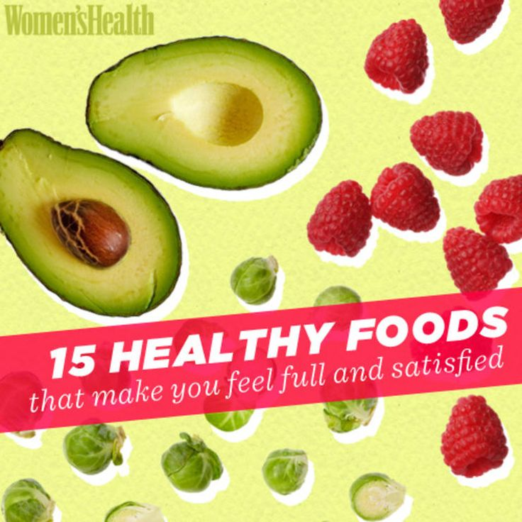 15 Healthy Foods That Make You Feel Full and Satisfied  
