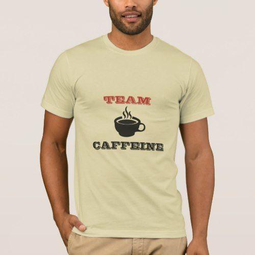 Team Caffeine T-Shirt